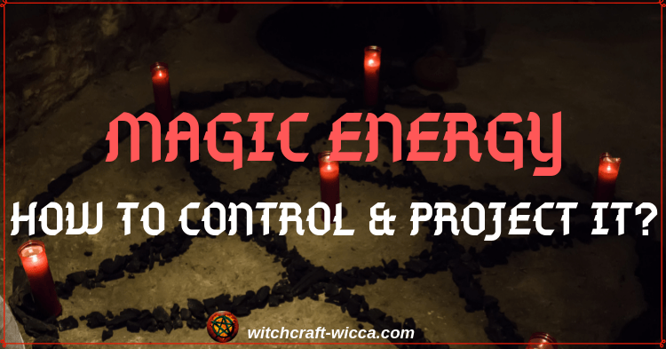 MAGIC ENERGY HOW TO CONTROL & PROJECT IT?