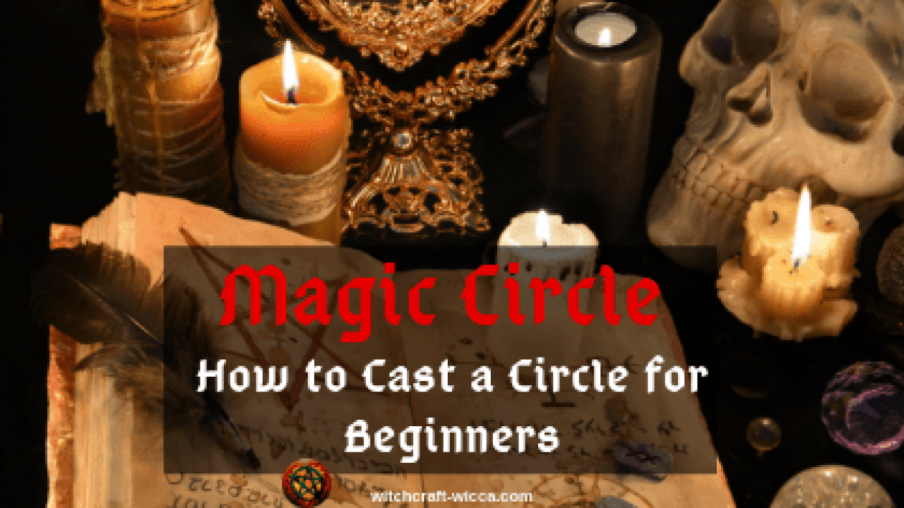 Magic Circle – How to Cast a Circle for Beginners, Magic