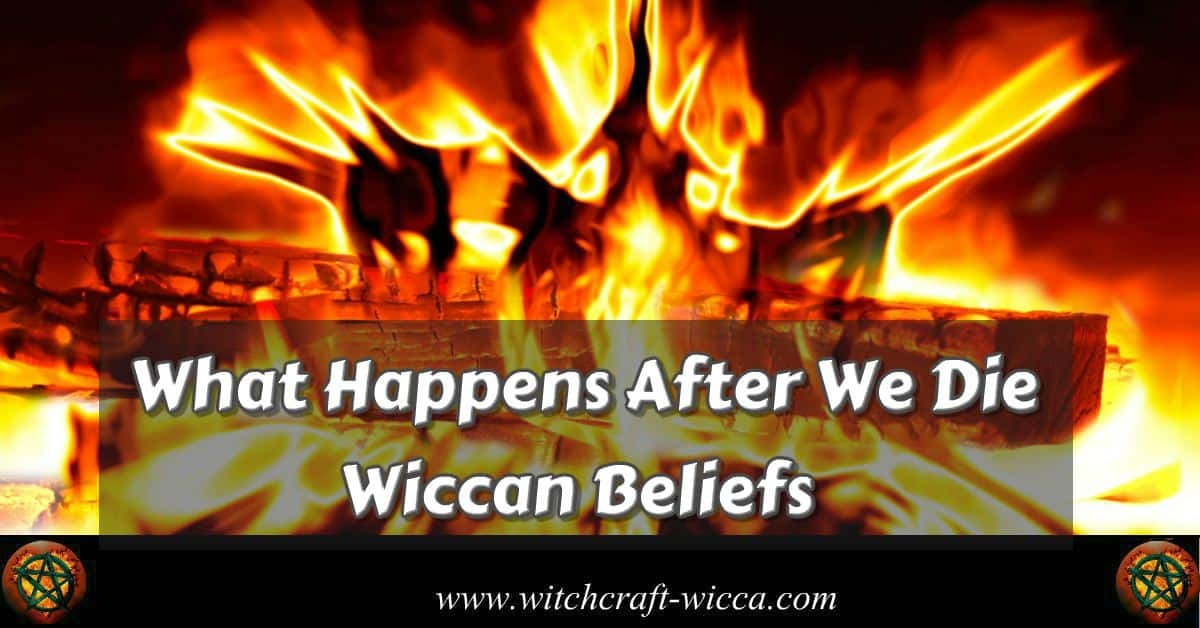 What happens after we die- Wiccan beliefs