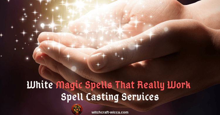White Magic Spells That Really Work - Spell Casting Services