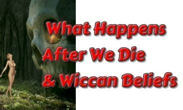 What Happens After We Die & Wiccan Beliefs