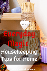 Everyday Magic Housekeeping Tips for Home