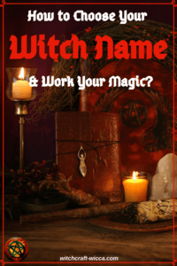 How to Choose Your Witch Name & Work Your Magic