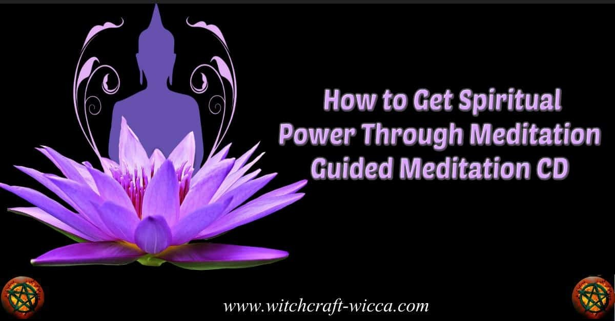 How to Get Spiritual Power Through Meditation Guided Meditation CD