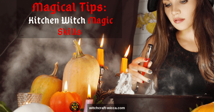 Magical Tips - Kitchen Witch Magic Skills