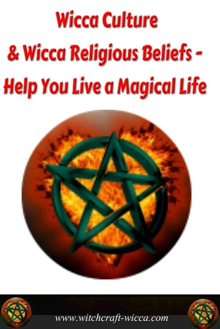 Wicca Culture & Wicca Religious Beliefs - Help You Live a Magical Life
