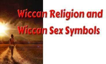 Wiccan Religion and Wiccan Sex Symbols