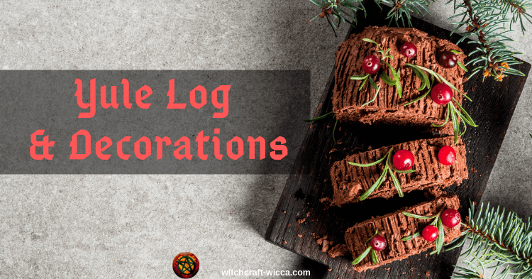 Yule Log and Yule Decorations