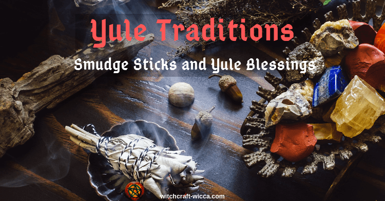 Yule Traditions: Smudge Sticks and Yule Blessings
