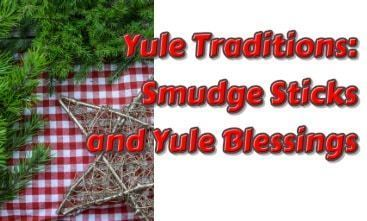 Yule Traditions: Smudge Sticks and Yule Blessings, Yule holiday, Yule decorations