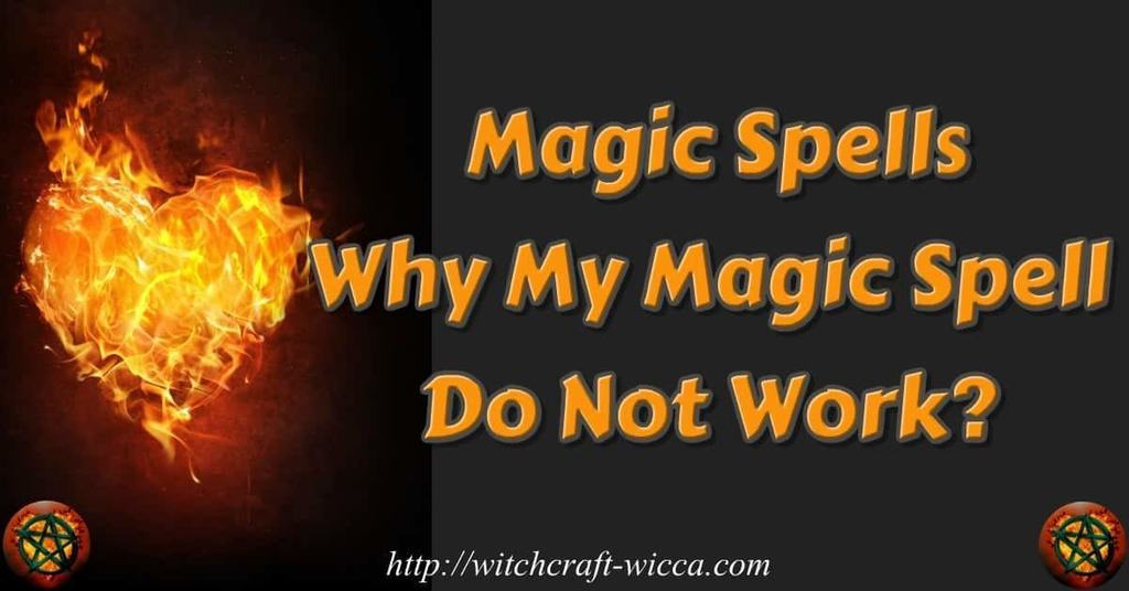 Magic Spells - Why My Magic Spell Do Not Work