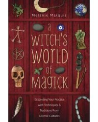 A Witchs World Of Magick This sparkling, in-depth examination of theories and techniques from around the world will help you reach higher levels of magickal insight and success