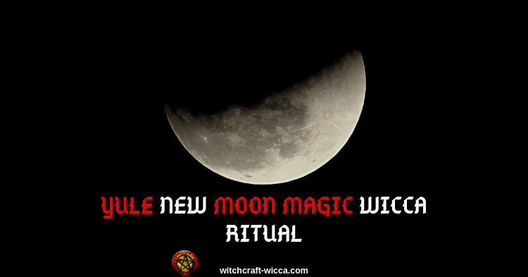 YULE NEW MOON MAGIC WICCA RITUAL
