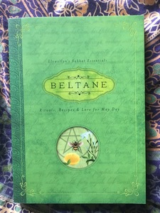 Beltane - Rituals, Recipes and Lore for May Day