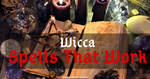 Wiccan Spells That Work, Wicca for Beginners
